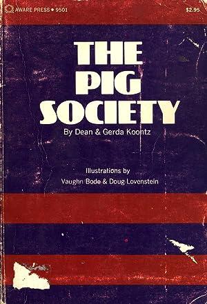The Pig Society: Koontz, Dean, and Koontz, Gerda (authors): Vaughn Bode & Doug Lovenstein (...