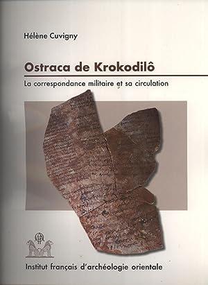 Ostraca de Krokodilô: La Correspondance Militaire et sa Circulation, O.Krok. 1-151, Praesidia...