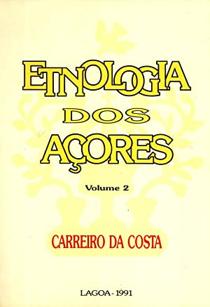 Etnologia dos Açores. Volume 2: da Costa, Carreiro