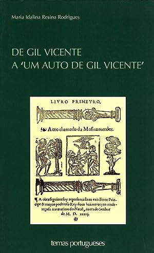 """De Gil Vicente a """"Um Auto De Gil Vicente"""": Maria Idalina Resina Rodrigues"""