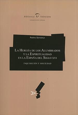 La Herejía de Los Alumbrados y la Espiritualidad en la España Del Siglo XVI: ...