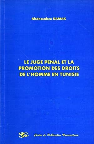 Le Juge Penal et la Promotion des Droits de l'Homme en Tunisie: Damak, Abdessalem