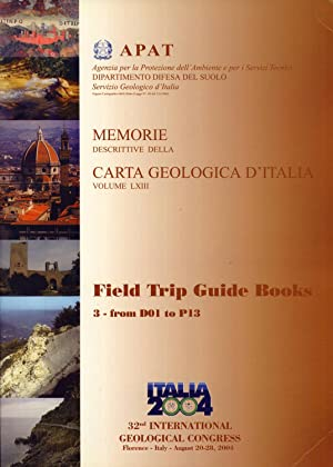 Field Trip Guide Books. Volume 3: From D01 to P13 (32nd International Geological Congress, Florence...