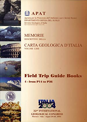 Field Trip Guide Books. Volume 4: From P14 to P36 (32nd International Geological Congress, Florence...