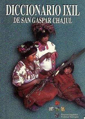 Diccionario Ixil de San Gaspar Chajul: Ixil-Español: Lucas Asicona Ramírez;