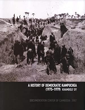 A History of Democratic Kampuchea, 1975-1979: Khamboly Dy;Documentation Center of Cambodia