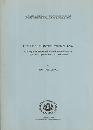 Expulsion in international Law: A Study in International Aliens Law and Human Rights with Special ...