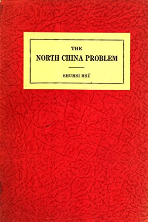 The North China Problem, (Political and Economic Studies, Number 1): Shuhsi Hsü
