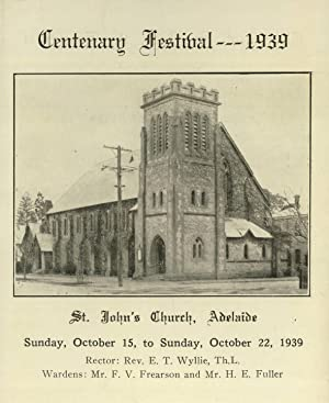 Centenary Festival - 1939, St. John's Church, Adelaide, Sunday, October 15 to Sunday, October ...