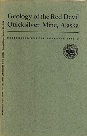 Geology of the Red Devil Quicksilver Mine, Alaska: A Description of the Geology and Ore Deposits of...