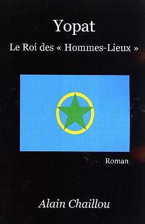 """Yopat: Le Roi des """"Hommes-Lieux"""", Roman: Chaillou, Alain"""