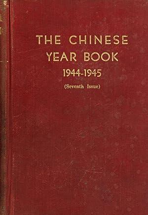 The Chinese Year Book 1944-1945 (Seventh Issue): Tsao Wen-Yen; C. S. Ch'ien; Chang Bei-Yang; Selwin...