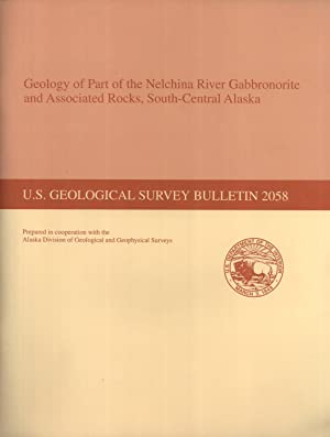 Geology of Part of the Nelchina River Gabbronorite and Associated Rocks, South-Central Alaska (U.S....