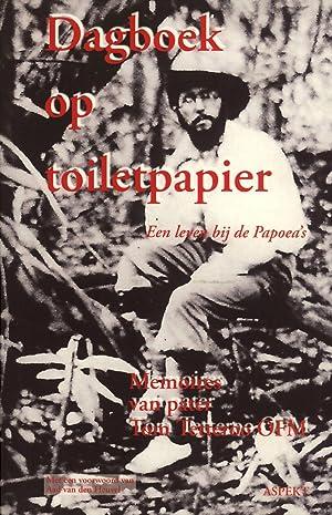 Dagboek op Toiletpapier: Een Leven bij de Papoea's: Tetteroo, Tom