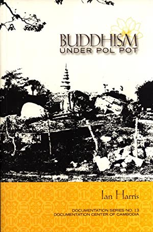 Buddhism Under Pol Pot (Documentation Series No. 13): Harris, Ian