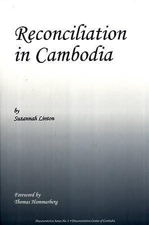 Reconciliation in Cambodia (Documentation Series No. 5): Linton, Suzannah