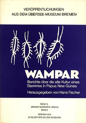 Wampar: Berichte über die alte Kultur eines Stammes in Papua New Guinea (Verö...