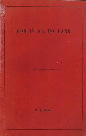 God in Ka Do Land: Baker, H. A.