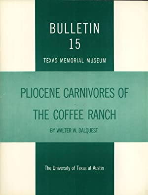Pliocene Carnivores of the Coffee Ranch (Type Hemphill) Local Fauna (Texas Memorial Museum Bulletin...