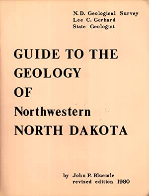 Guide to the Geology of Northwestern North Dakota: Burke, Divide, McLean, Mountrail, Renville, Ward...