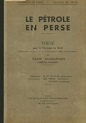 Le Pétrole en Perse: Thèse pour le Doctorat en Droit: Azami Zanguehneh (Abdul-Hamid)