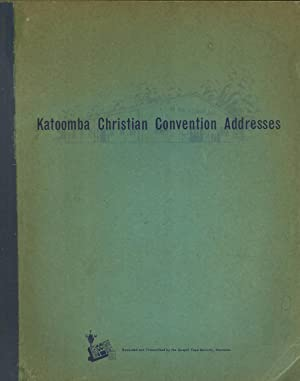 Katoomba Christian Convention Addresses, 1962/3: J. G. Miller; G. H. Morling; A. N. Horn; D. W...