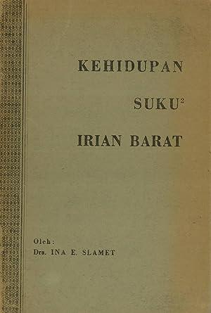 Kehidupan Suku2 Irian Barat: Slamet, Ina E.