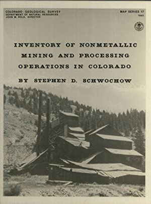 Inventory of Nonmetallic Mining and Processing Operations in Colorado (Map Series 17): Schwochow, ...
