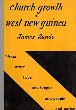 Church growth in the central highlands of West New Guinea: James Sunda