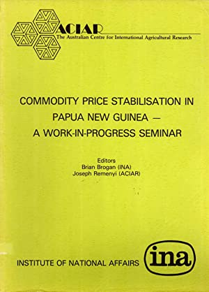 Commodity Price Stabilisation in Papua New Guinea - a Work-in-Progress (Papers Submitted at a ...