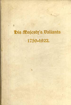 His Majesty's Valiants: Being a Short Account of Valiant Deeds Accomplished By the King's...