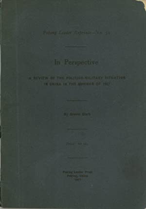 In Perspective: A Review of the Politico-Military Situation in China in the Summer of 1927 (Peking ...