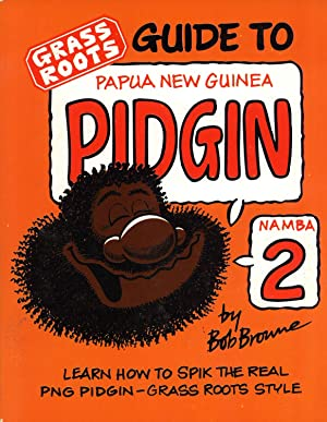 Grass Roots Guide to Papua New Guinea: Browne, Bob