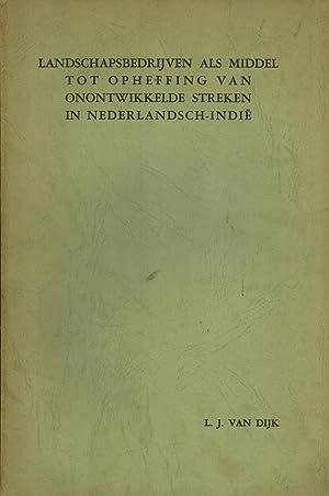 Landschapsbedrijven als Middel Tot Opheffing van Onontwikkelde Streken in Nederlandsch-Indië: ...