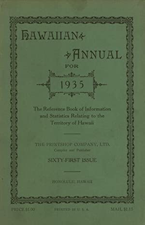Hawaiian Annual for 1935: The Reference Book of Information and Statistics Relating to the ...