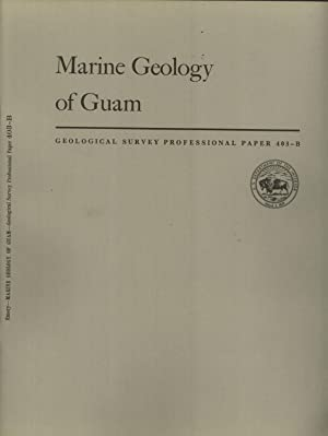 Marine Geology of Guam: Geology and Hydrology of Guam, Mariana Islands (Geological Survey ...
