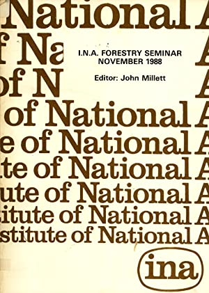 I.n.a. Forestry Seminar : Papers Submitted and Presented to an I.n.a. Seminar (Together with Edited...