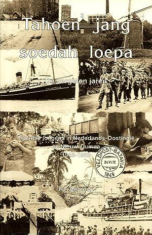 Tahoen2 jang Soedah Loepa = De Vergeten Jaren: Twentse Jongens in Nederlands-Oostindië en ...