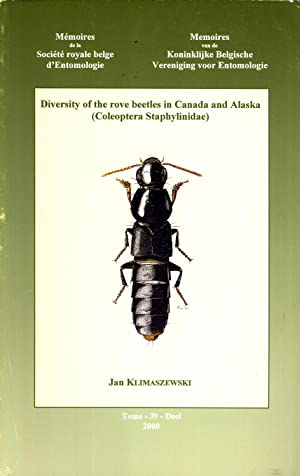Diversity of the Rove Beetles in Canada and Alaska (Coleoptera Staphylinidae) (Mémoires de ...