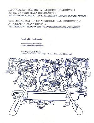 La Organización de la Producción Agrícola en un Centro Maya del Clásico...