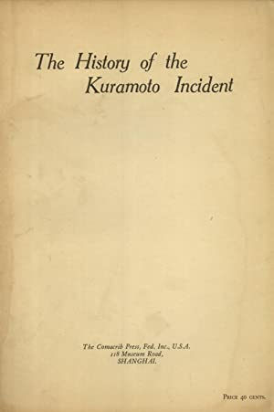 The History of the Kuramoto Incident: Being a Full Account of the Mysterious Disappearance of a ...