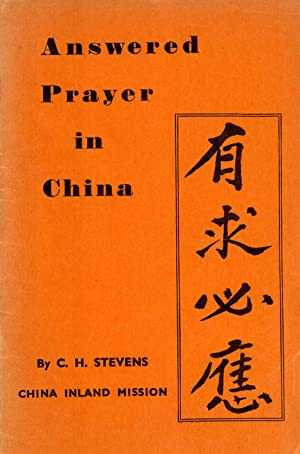 Answered Prayer in China: Stevens, C. H.