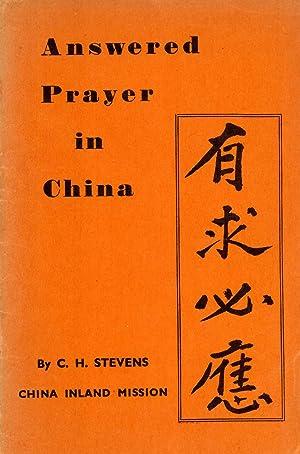 Answered Prayer in China: Stevens, C. H.