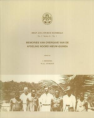 Memories van Overgave van de Afdeling Noord Nieuw-Guinea (Irian Jaya Source Materials, No. 2, ...