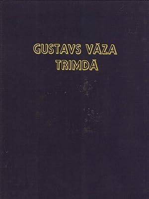 Gustavs Vaza Trimda: Vesturisks Romans Martins Purpeteris, Latvji Vareja Klut Brivi 400 Gadus Agrak...
