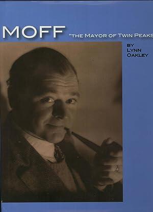 "Moff ""The Mayor of Twin Peaks"": A Photobiography of Edward Raymond Moffitt, Legendary San..."