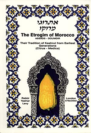 The Etrogim of Morocco: Originating in Assads-Dumdir in the Region of Taroudant, Southern Morocco. ...