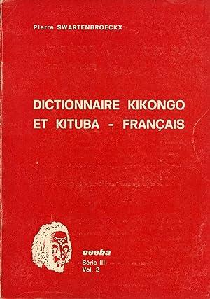 Dictionnaire Kikongo et Kituba - Français: Swartenbroeckx, Pierre