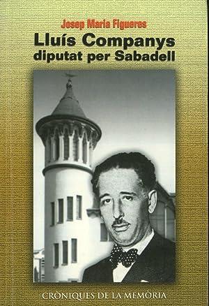 Lluís Companys, Diputat per Sabadell: Periodisme, Política i Conflicte Social (1920-...
