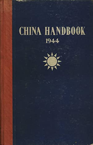 China Handbook 1937-1944: a Comprehensive Survey of Major Developments in China in Seven Years of ...